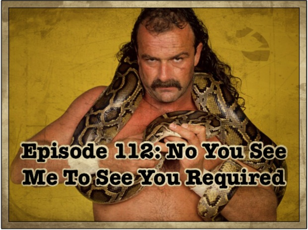 Episode 112: no You See me To See You Required
