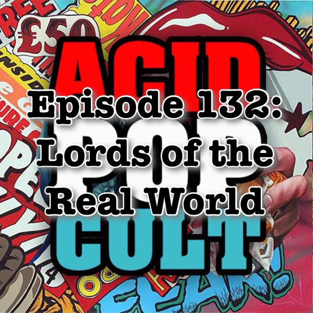 Episode 132 Lords of the Real World